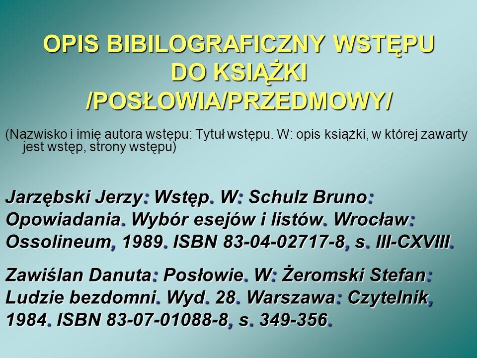 OPIS BIBILOGRAFICZNY WSTĘPU DO KSIĄŻKI /POSŁOWIA/PRZEDMOWY/