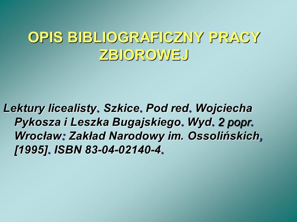 OPIS BIBLIOGRAFICZNY PRACY ZBIOROWEJ