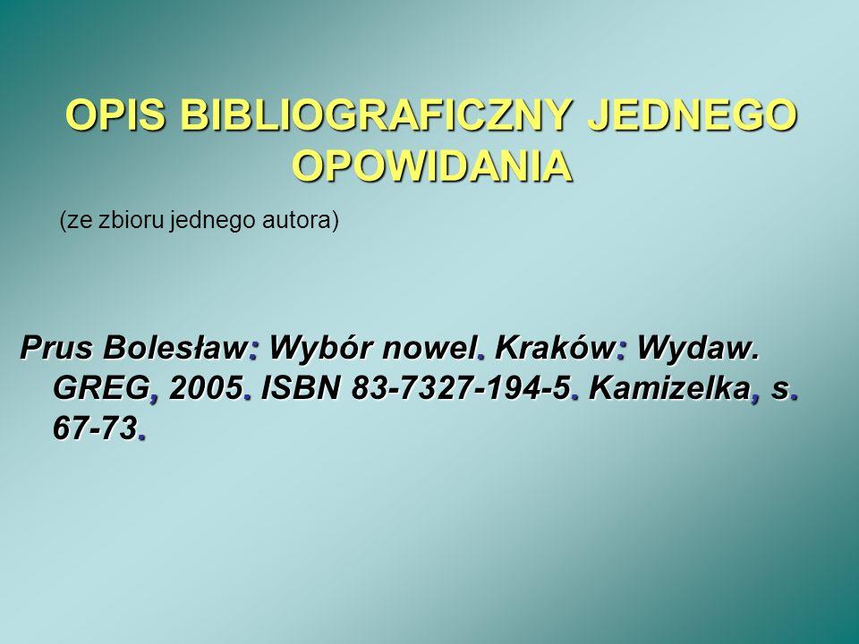 OPIS BIBLIOGRAFICZNY JEDNEGO OPOWIDANIA