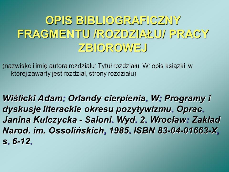 OPIS BIBLIOGRAFICZNY FRAGMENTU /ROZDZIAŁU/ PRACY ZBIOROWEJ