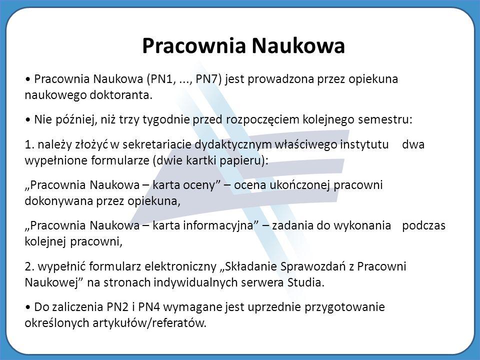 Pracownia Naukowa Pracownia Naukowa (PN1, ..., PN7) jest prowadzona przez opiekuna naukowego doktoranta.