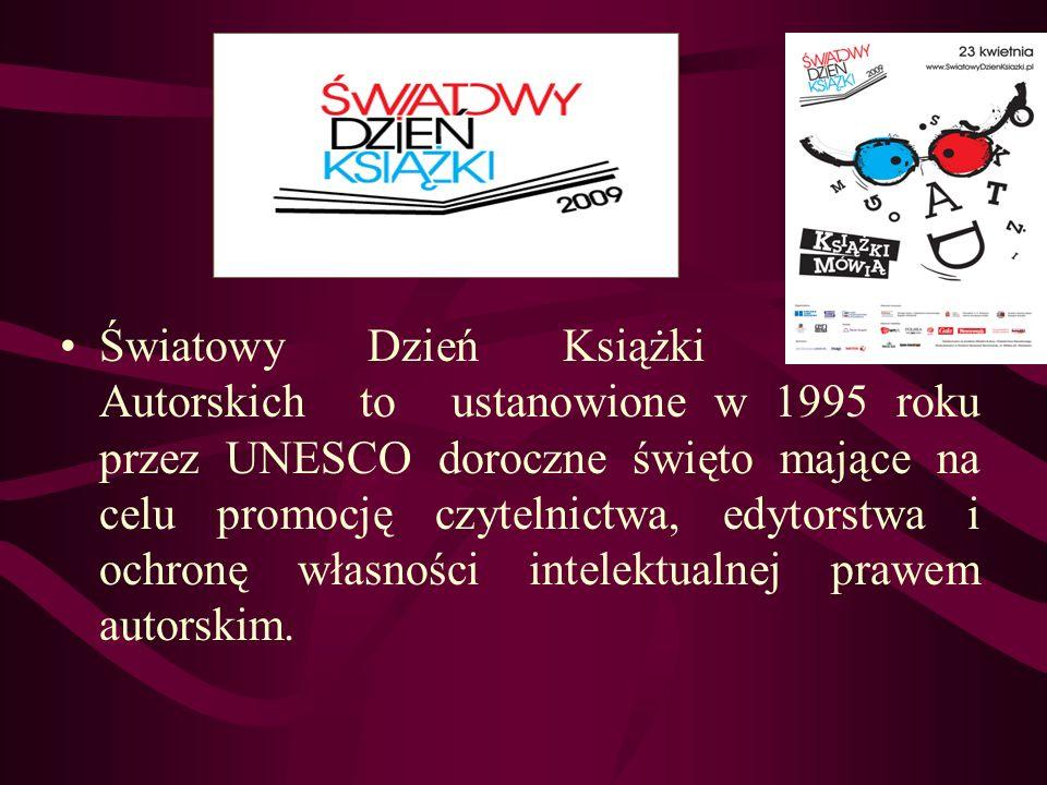 Światowy Dzień Książki i Praw Autorskich to ustanowione w 1995 roku przez UNESCO doroczne święto mające na celu promocję czytelnictwa, edytorstwa i ochronę własności intelektualnej prawem autorskim.