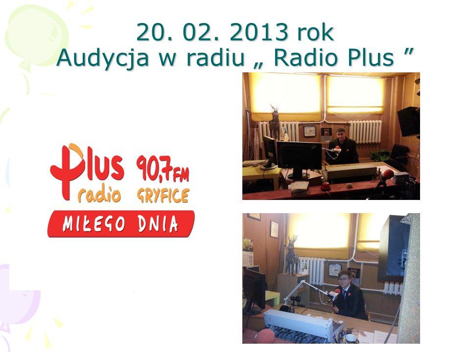 "20. 02. 2013 rok Audycja w radiu "" Radio Plus"