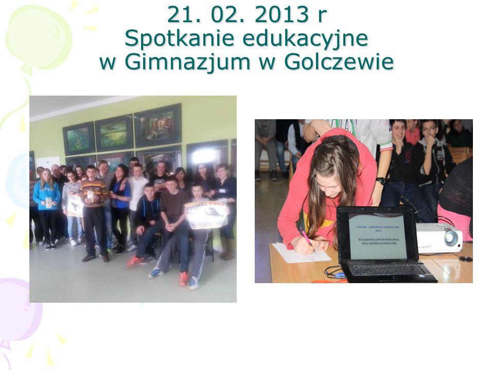 21. 02. 2013 r Spotkanie edukacyjne w Gimnazjum w Golczewie