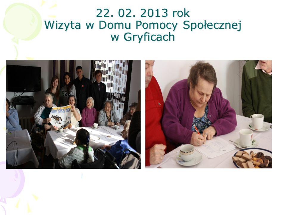 22. 02. 2013 rok Wizyta w Domu Pomocy Społecznej w Gryficach