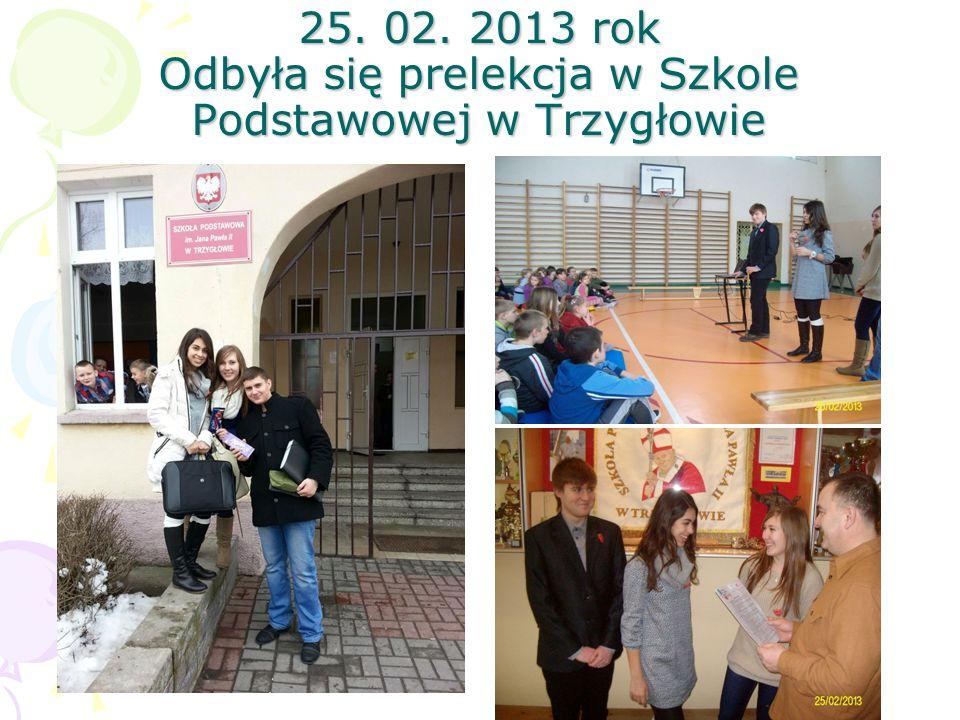 25. 02. 2013 rok Odbyła się prelekcja w Szkole Podstawowej w Trzygłowie