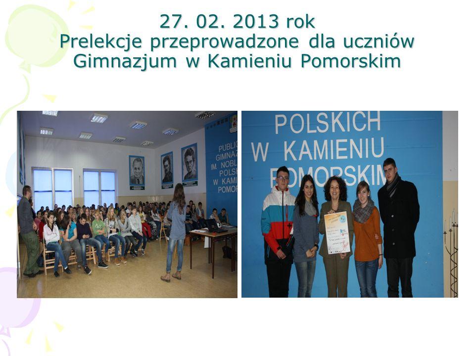 27. 02. 2013 rok Prelekcje przeprowadzone dla uczniów Gimnazjum w Kamieniu Pomorskim