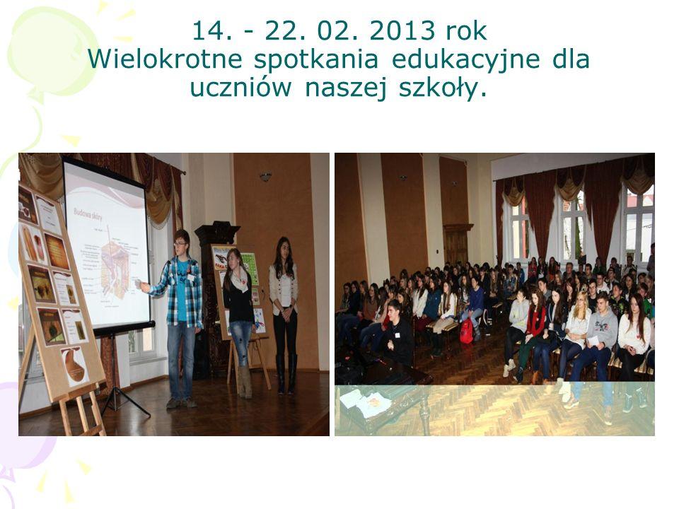 14. - 22. 02. 2013 rok Wielokrotne spotkania edukacyjne dla uczniów naszej szkoły.