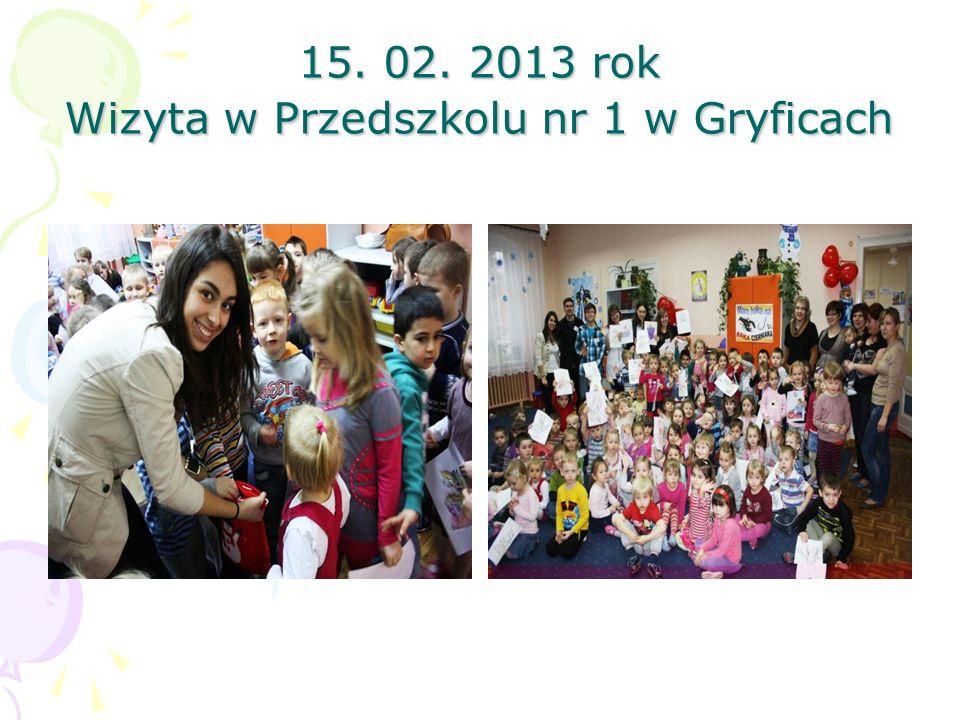 15. 02. 2013 rok Wizyta w Przedszkolu nr 1 w Gryficach