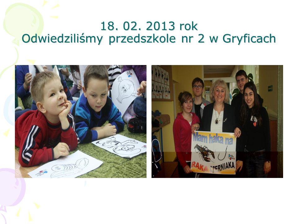 18. 02. 2013 rok Odwiedziliśmy przedszkole nr 2 w Gryficach