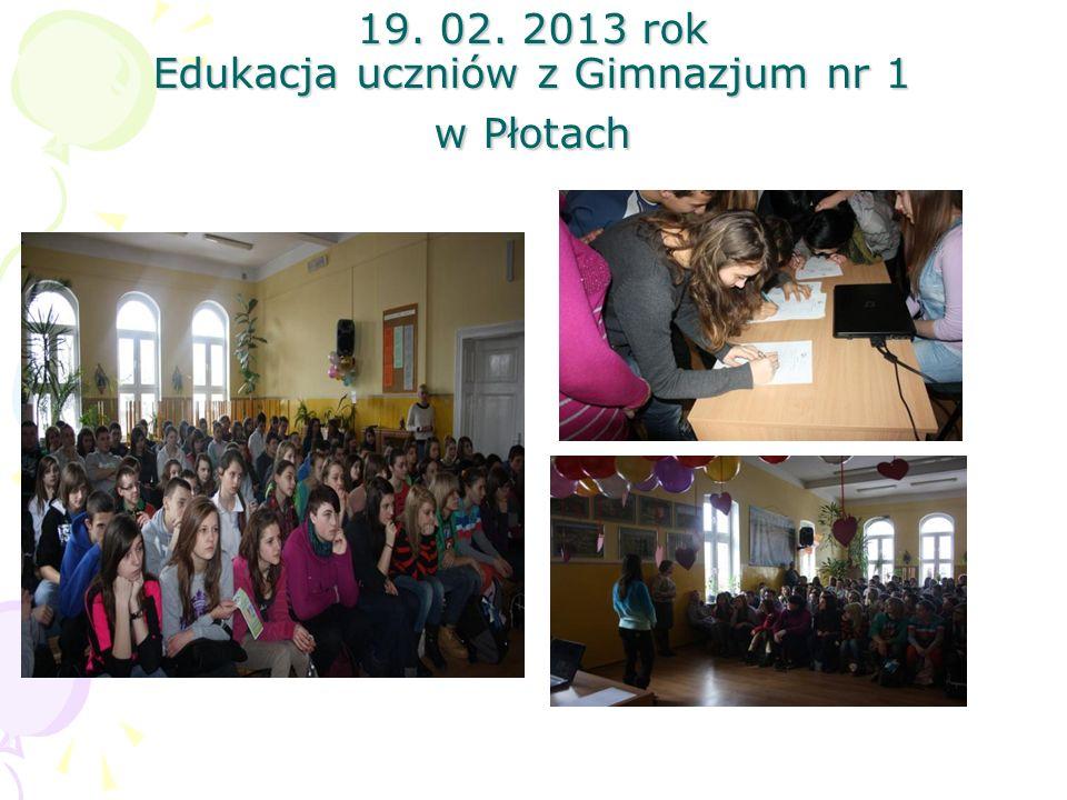 19. 02. 2013 rok Edukacja uczniów z Gimnazjum nr 1 w Płotach