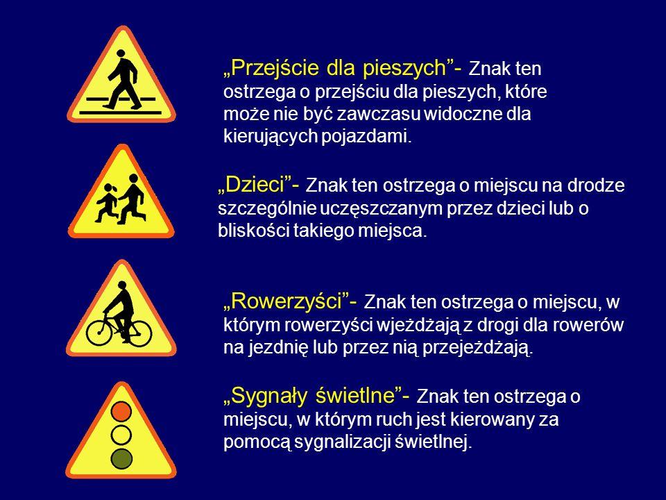 """""""Przejście dla pieszych - Znak ten ostrzega o przejściu dla pieszych, które może nie być zawczasu widoczne dla kierujących pojazdami."""