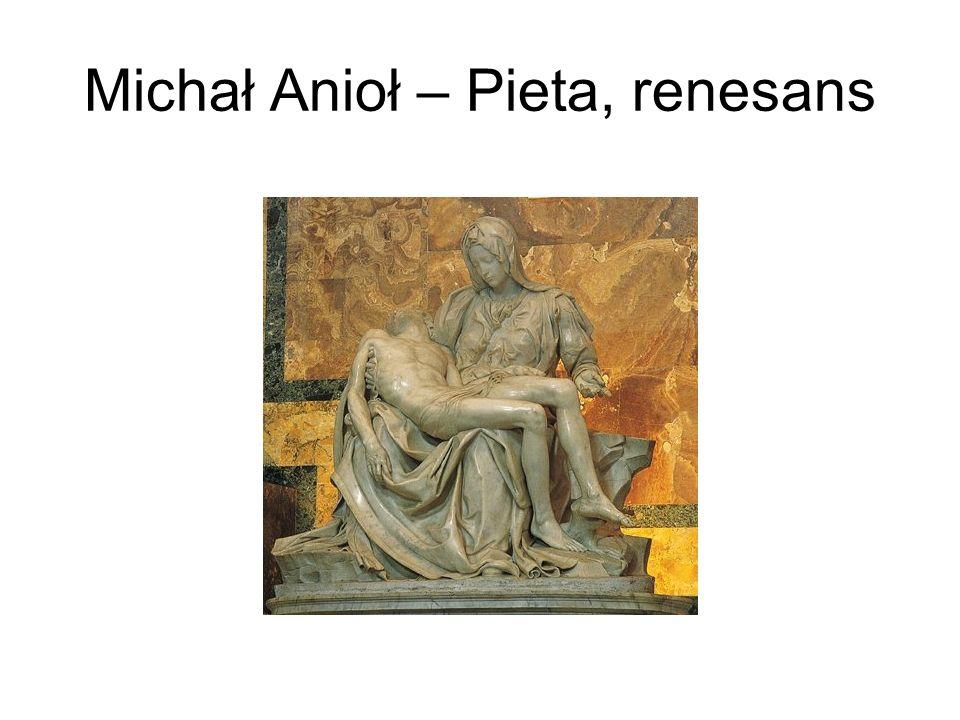 Michał Anioł – Pieta, renesans
