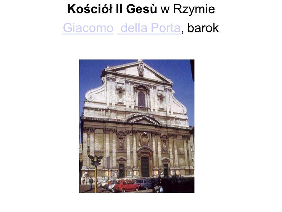 Kościół Il Gesù w Rzymie Giacomo della Porta, barok