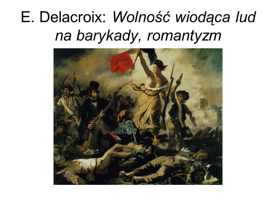 E. Delacroix: Wolność wiodąca lud na barykady, romantyzm