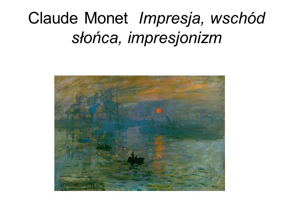 Claude Monet Impresja, wschód słońca, impresjonizm
