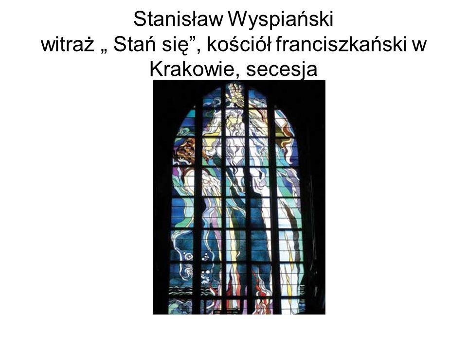 """Stanisław Wyspiański witraż """" Stań się , kościół franciszkański w Krakowie, secesja"""