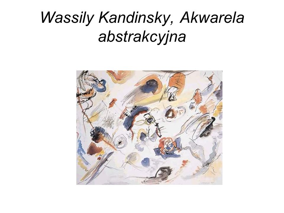 Wassily Kandinsky, Akwarela abstrakcyjna