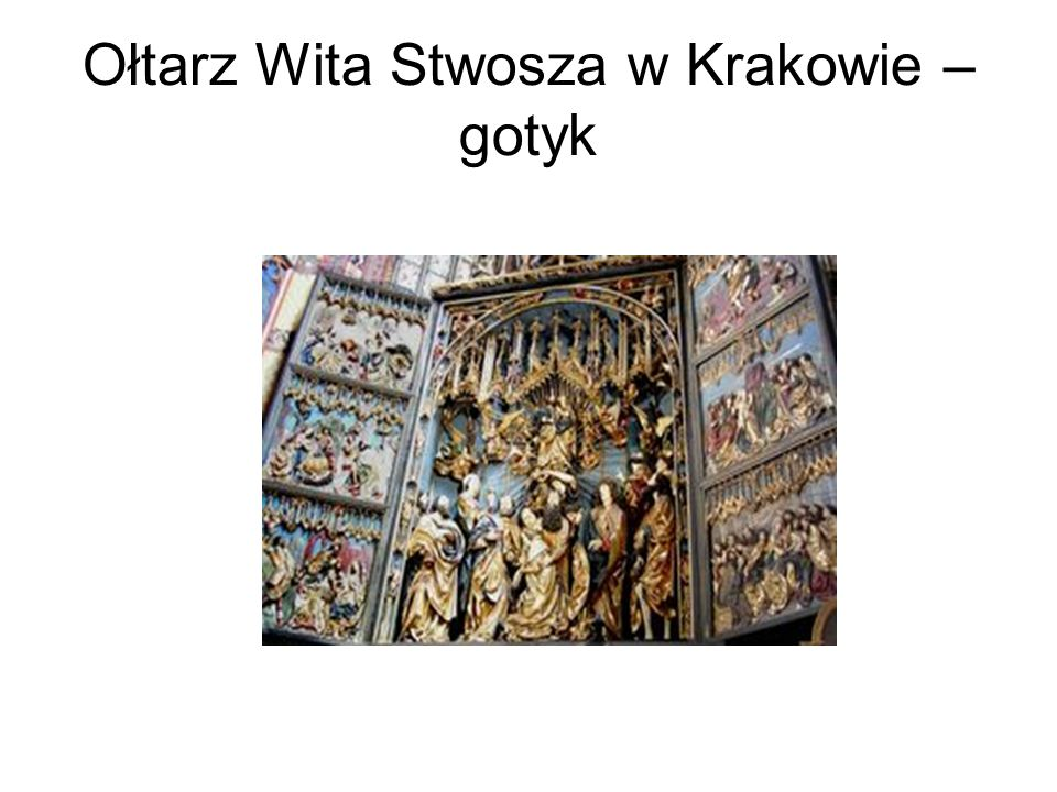 Ołtarz Wita Stwosza w Krakowie – gotyk