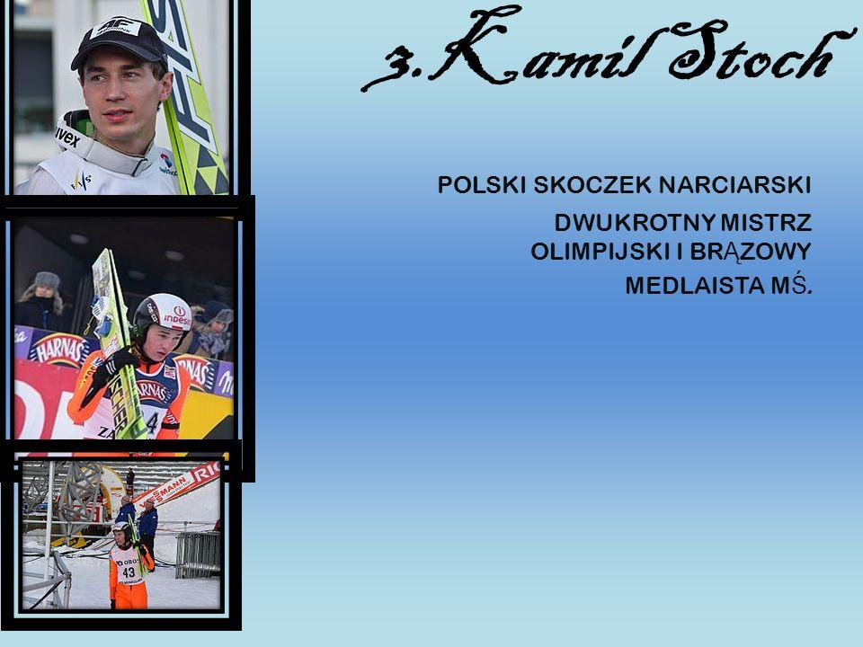3.Kamil Stoch POLSKI SKOCZEK NARCIARSKI