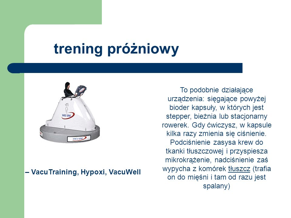– VacuTraining, Hypoxi, VacuWell