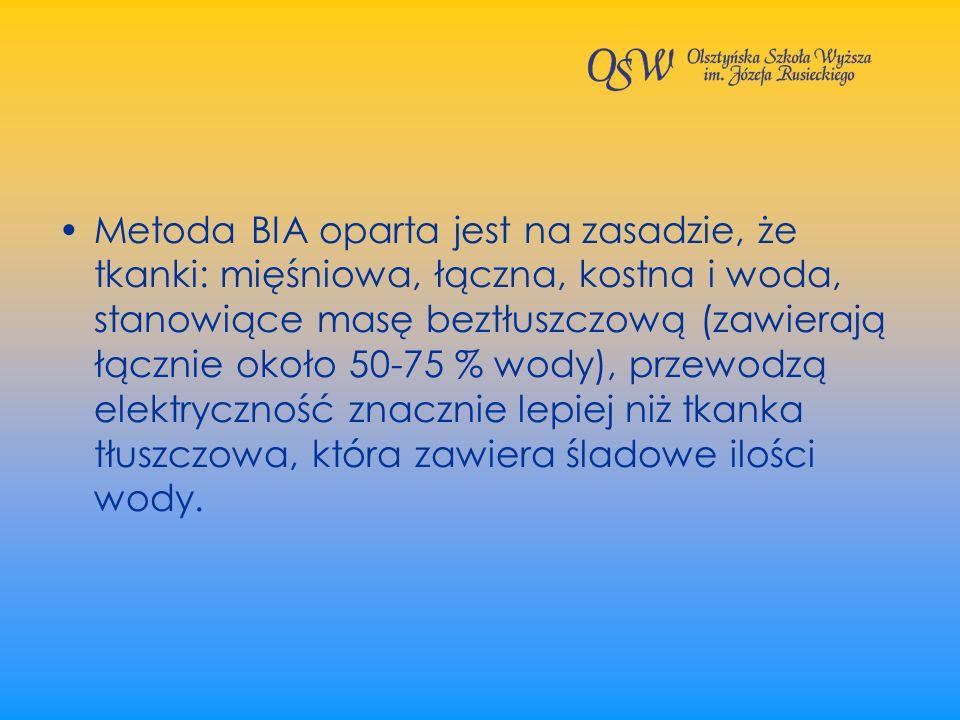 Metoda BIA oparta jest na zasadzie, że tkanki: mięśniowa, łączna, kostna i woda, stanowiące masę beztłuszczową (zawierają łącznie około 50-75 % wody), przewodzą elektryczność znacznie lepiej niż tkanka tłuszczowa, która zawiera śladowe ilości wody.