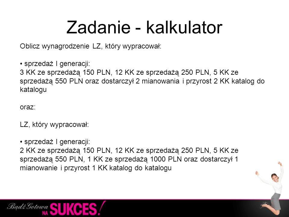 Zadanie - kalkulator Oblicz wynagrodzenie LZ, który wypracował: