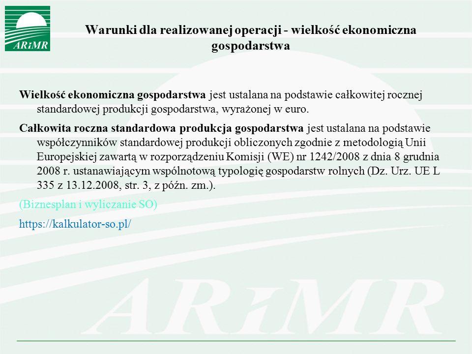 Warunki dla realizowanej operacji - wielkość ekonomiczna gospodarstwa
