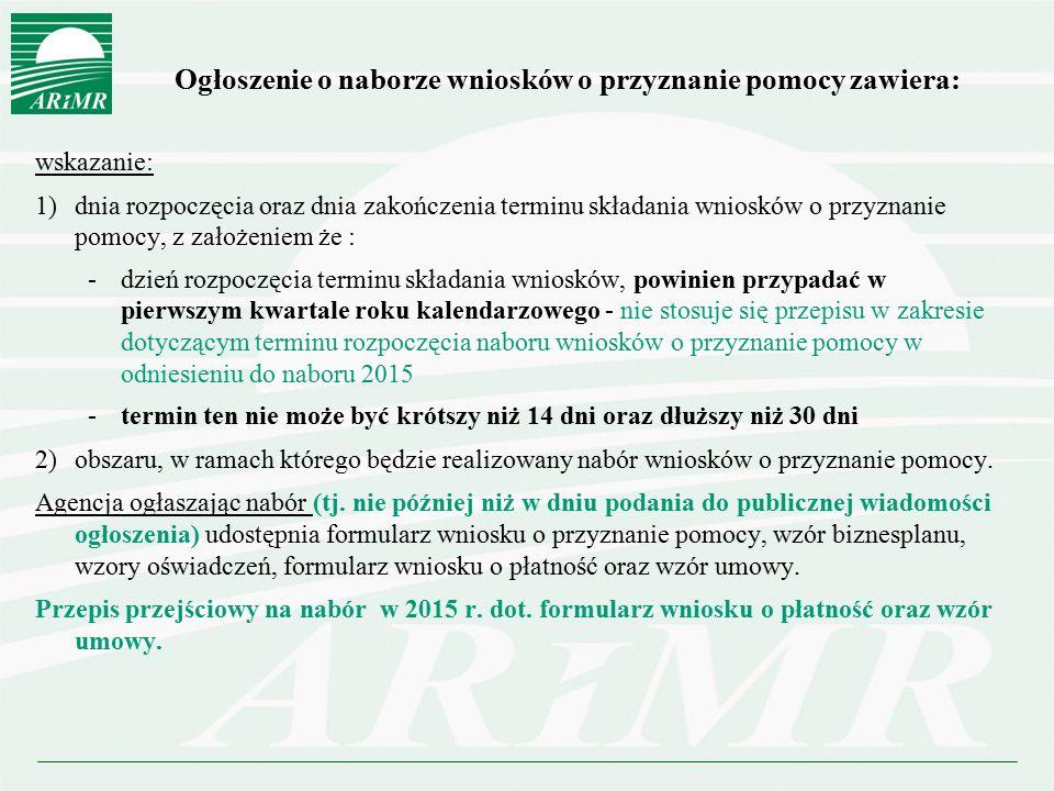Ogłoszenie o naborze wniosków o przyznanie pomocy zawiera: