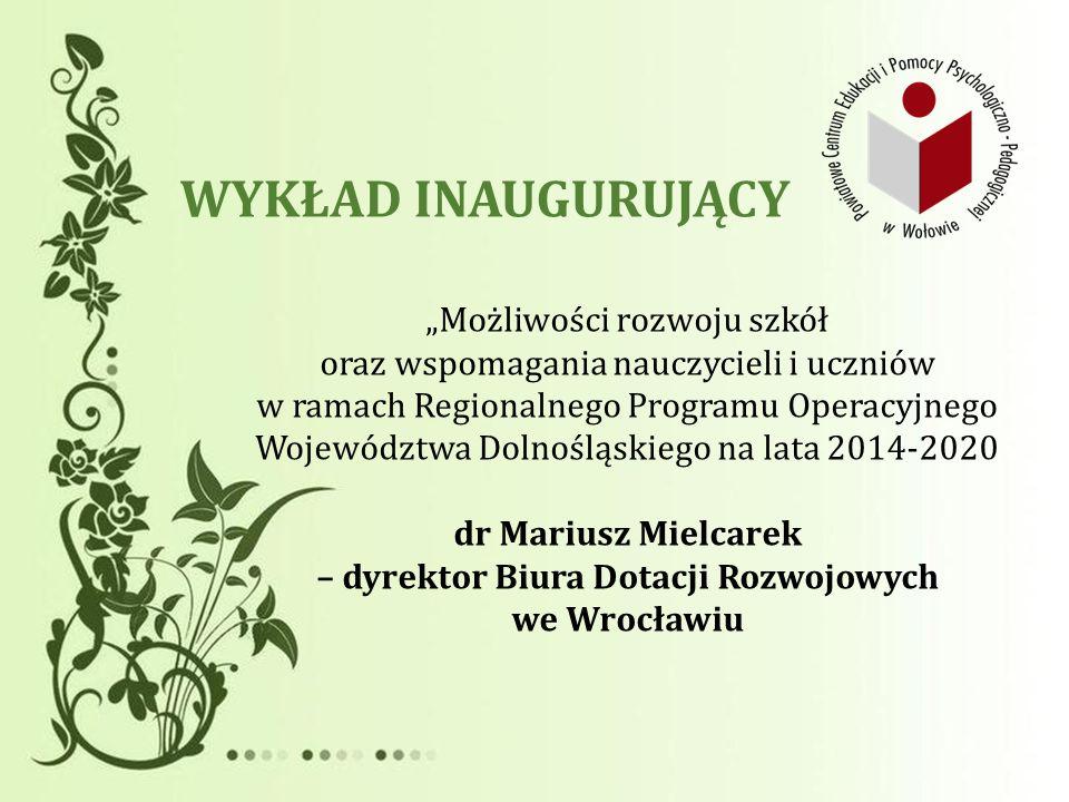 dr Mariusz Mielcarek – dyrektor Biura Dotacji Rozwojowych we Wrocławiu