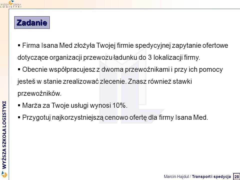 Zadanie Firma Isana Med złożyła Twojej firmie spedycyjnej zapytanie ofertowe dotyczące organizacji przewozu ładunku do 3 lokalizacji firmy.