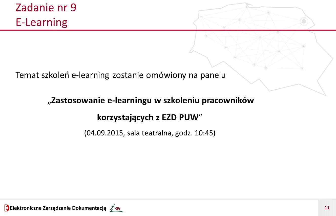 Zadanie nr 9 E-Learning Temat szkoleń e-learning zostanie omówiony na panelu.