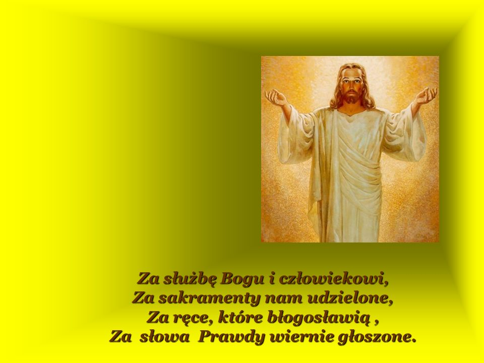 Za służbę Bogu i człowiekowi, Za sakramenty nam udzielone,