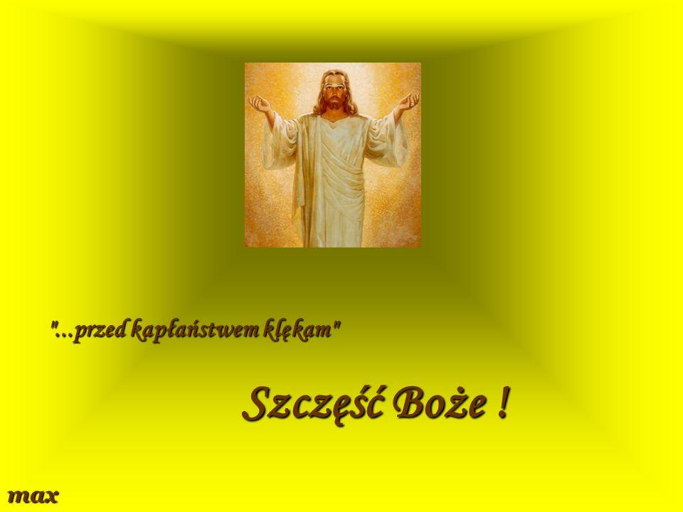 ...przed kapłaństwem klękam