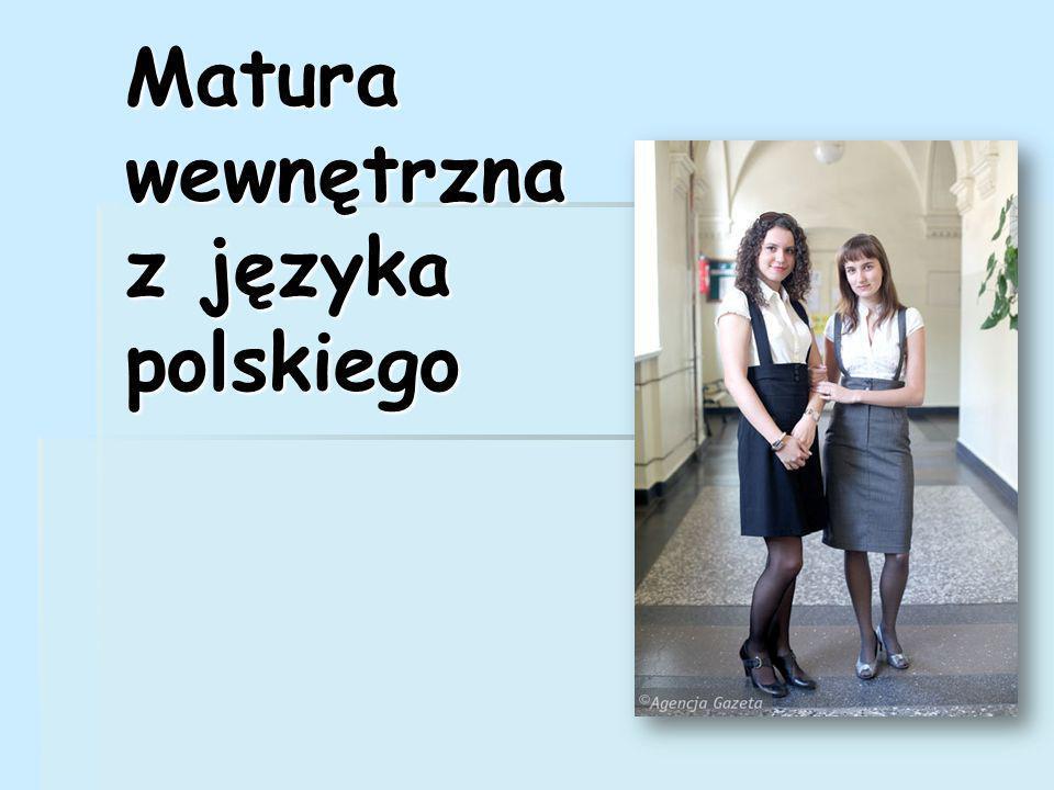 Matura wewnętrzna z języka polskiego