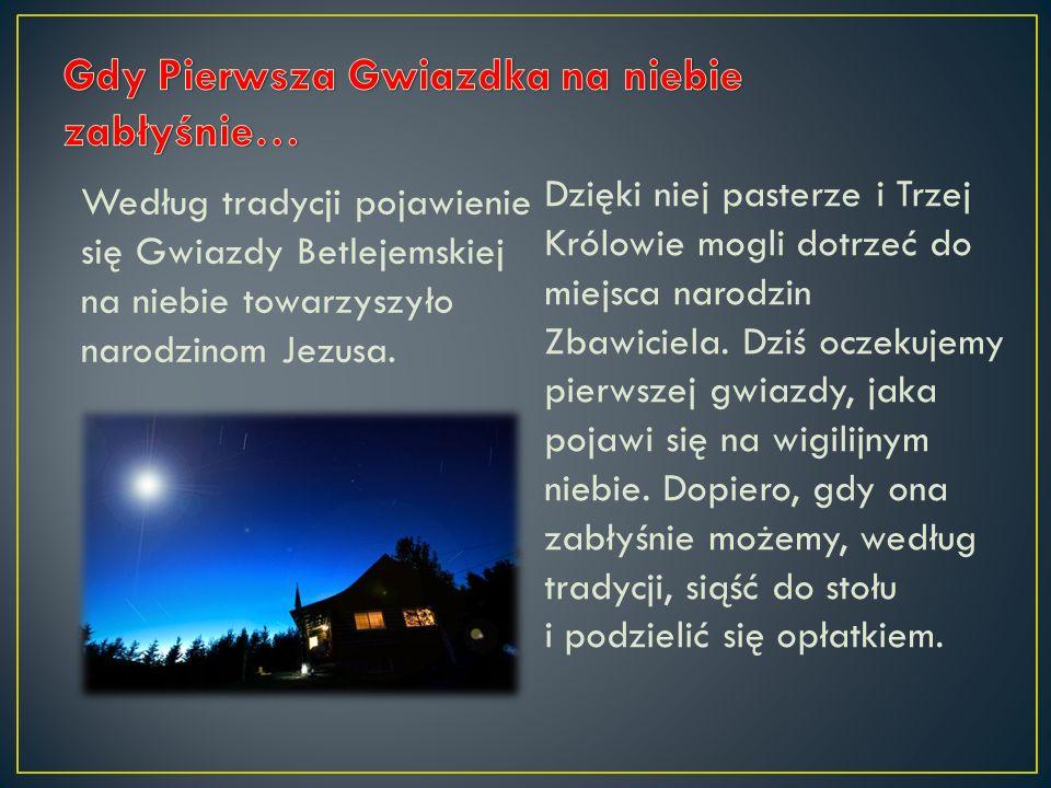 Gdy Pierwsza Gwiazdka na niebie zabłyśnie…