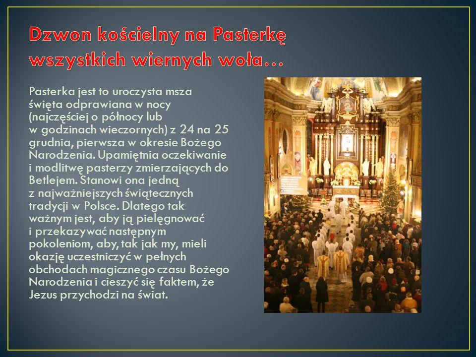 Dzwon kościelny na Pasterkę wszystkich wiernych woła…