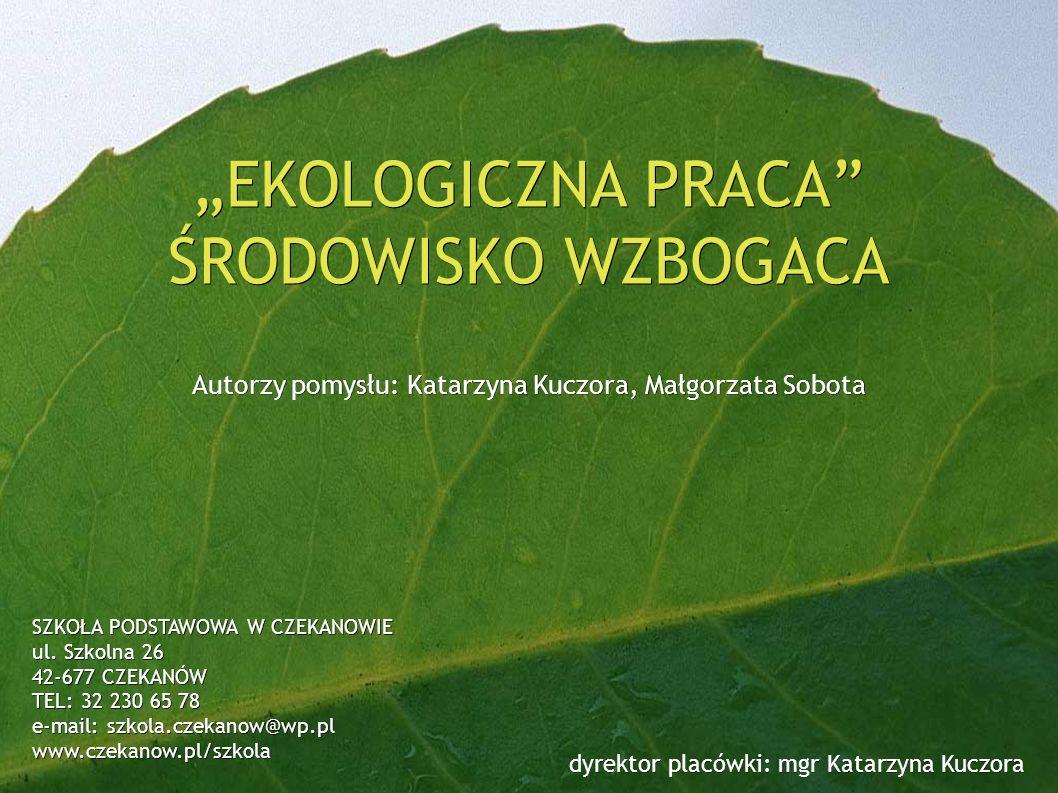 """""""EKOLOGICZNA PRACA ŚRODOWISKO WZBOGACA"""