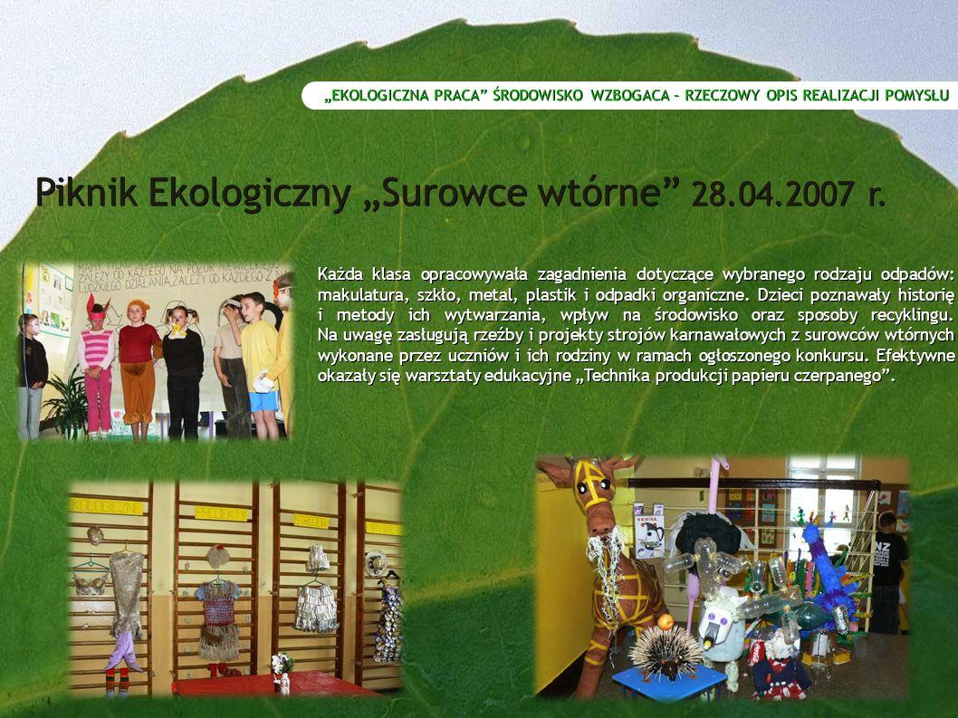 """Piknik Ekologiczny """"Surowce wtórne 28.04.2007 r."""