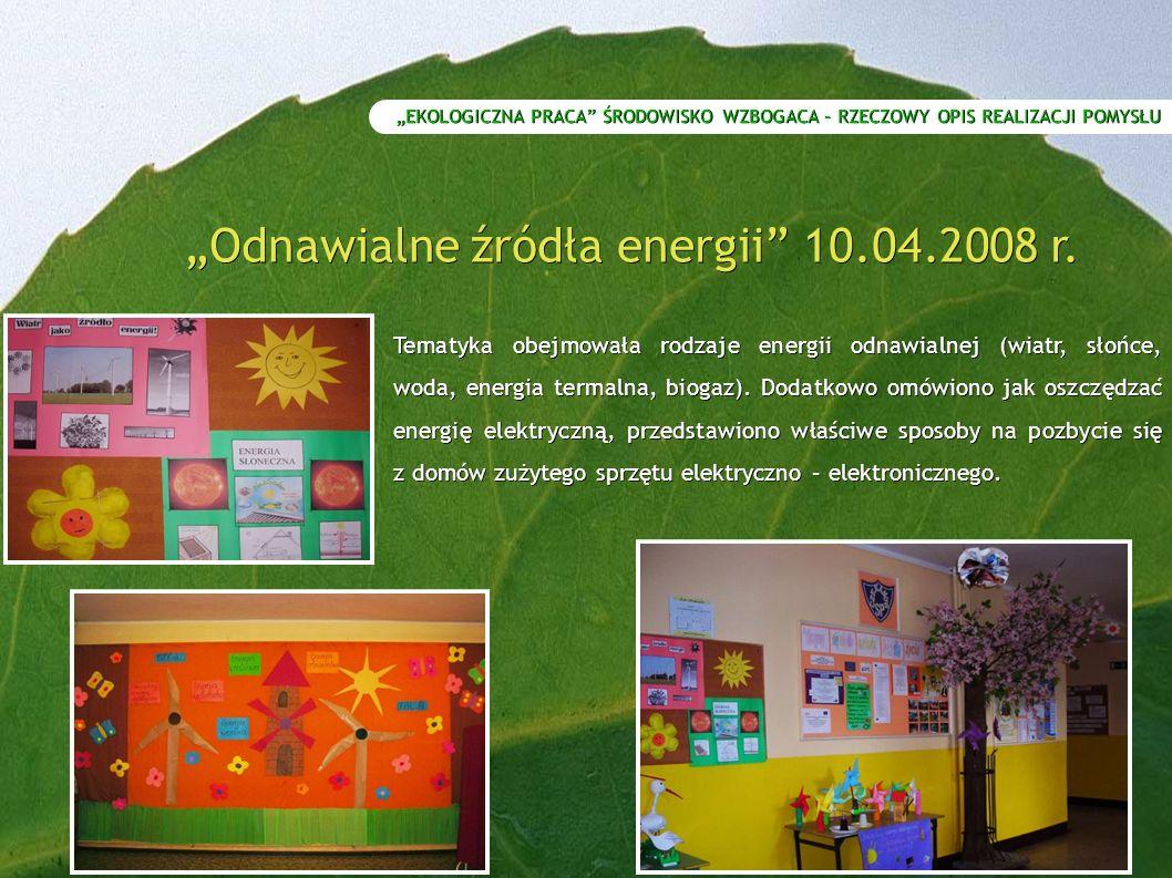 """""""Odnawialne źródła energii 10.04.2008 r."""