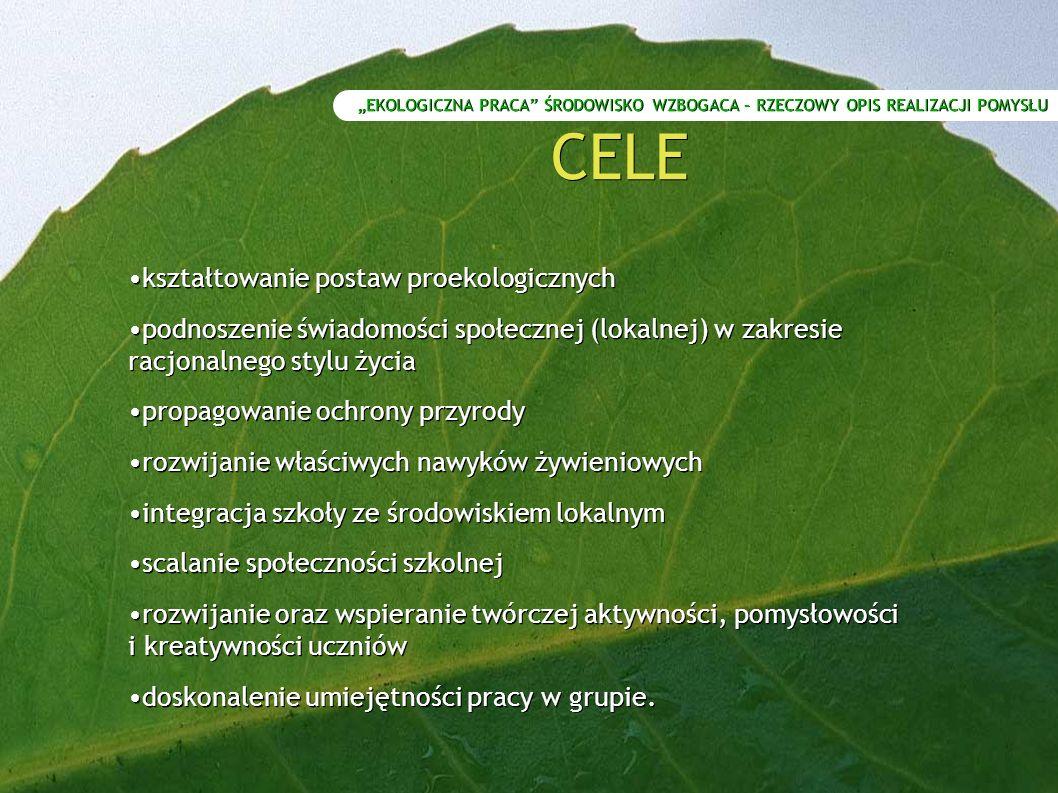 CELE •kształtowanie postaw proekologicznych