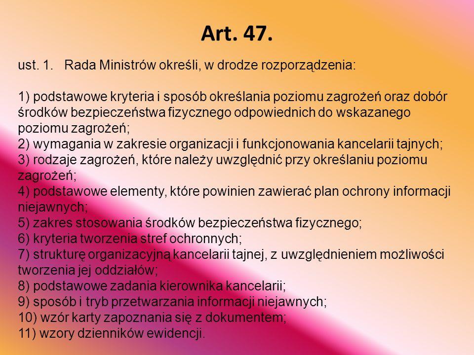 Art. 47. ust. 1. Rada Ministrów określi, w drodze rozporządzenia: