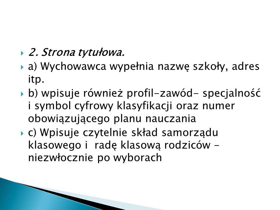 2. Strona tytułowa. a) Wychowawca wypełnia nazwę szkoły, adres itp.