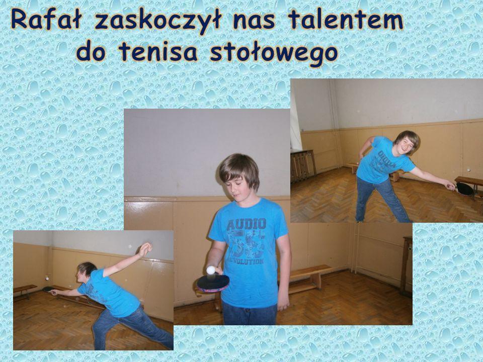 Rafał zaskoczył nas talentem do tenisa stołowego