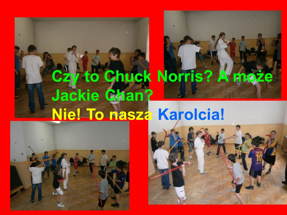 Czy to Chuck Norris A może Jackie Chan