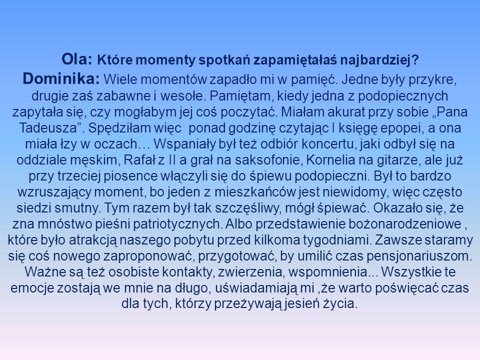 Ola: Które momenty spotkań zapamiętałaś najbardziej