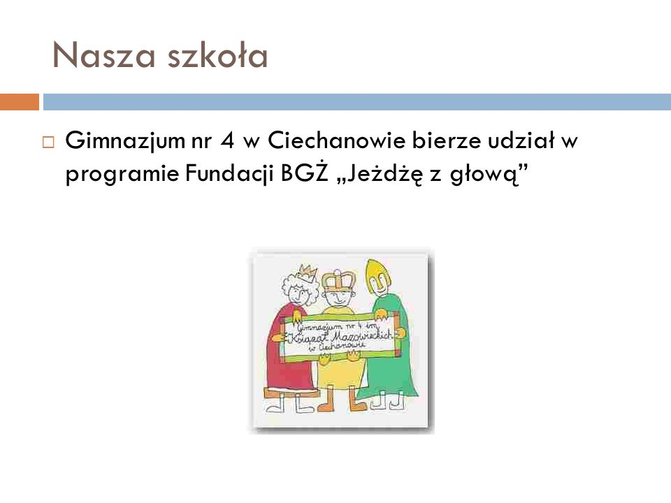 """Nasza szkoła Gimnazjum nr 4 w Ciechanowie bierze udział w programie Fundacji BGŻ """"Jeżdżę z głową"""