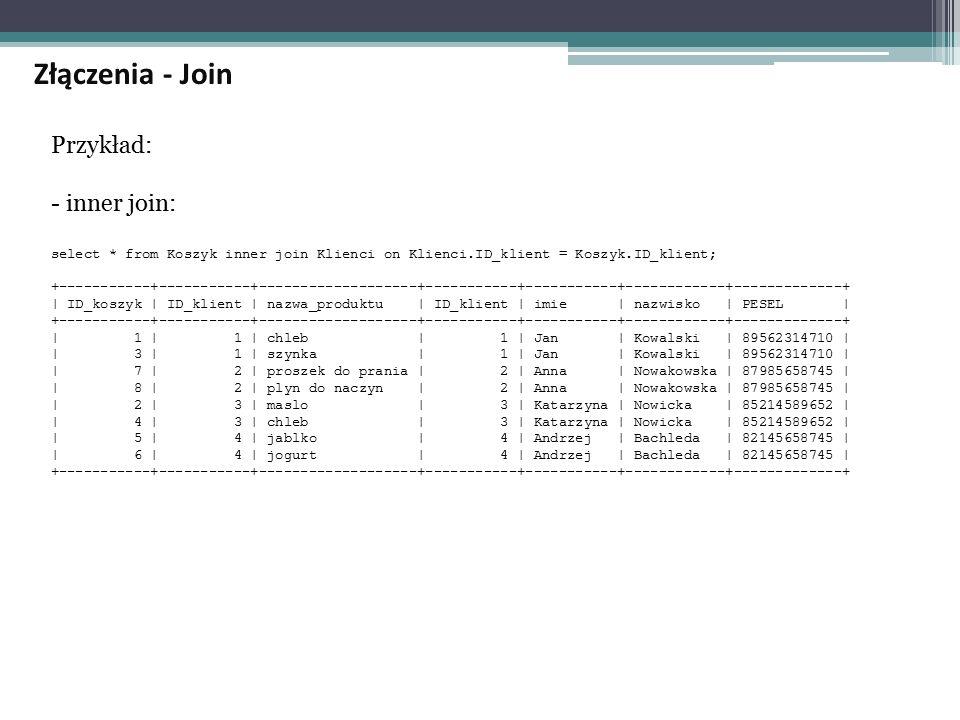 Złączenia - Join Przykład: - inner join:
