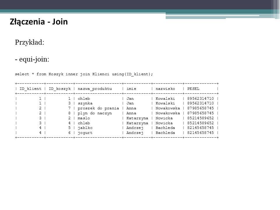 Złączenia - Join Przykład: - equi-join: