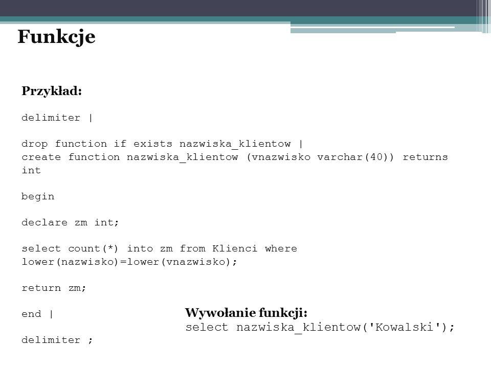 Funkcje Przykład: Wywołanie funkcji: